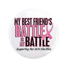 """My Battle Too 1 (Best Friend BC) 3.5"""" Button"""