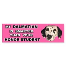 MY DALMATIAN IS SMARTER THAN YOUR HONOR STUDENT