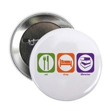 "Eat Sleep Libraries 2.25"" Button"