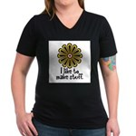 I Like to Make Stuff Women's V-Neck Dark T-Shirt