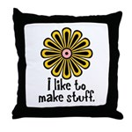 I Like to Make Stuff Throw Pillow