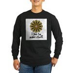 I Like to Make Stuff Long Sleeve Dark T-Shirt