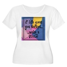 If Life Gives You Scraps - Qu T-Shirt