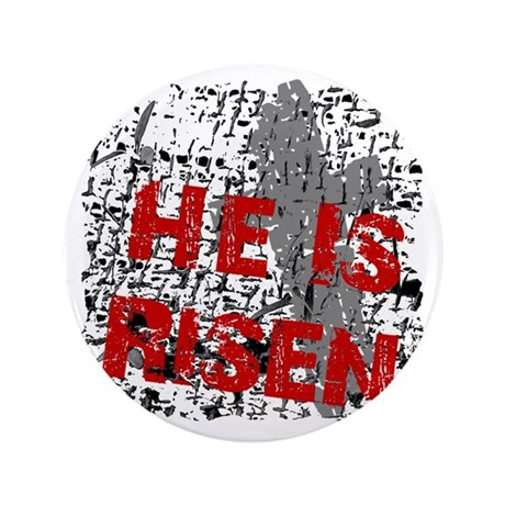 "He is Risen 3.5"" Button"