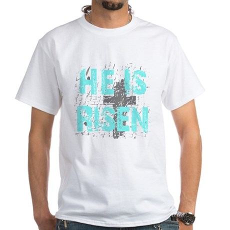 He is Risen White T-Shirt