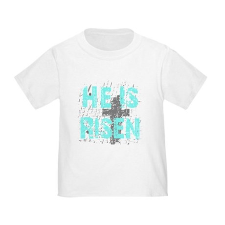 He is Risen Toddler T-Shirt