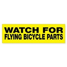 Watch For Flying Bicycle Parts yellow bumper stick