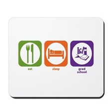 Eat Sleep Grad School Mousepad