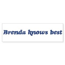 Brenda knows best Bumper Bumper Sticker