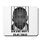 Kwame don't play that Mousepad