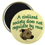 Civilized Society Against BSL Magnet