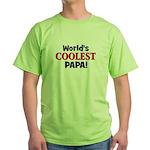 World's Coolest Papa! Green T-Shirt