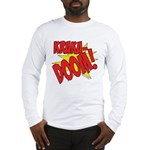 KRAKADOOM! Long Sleeve T-Shirt
