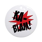KABLAM! Ornament (Round)