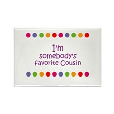 I'm somebody's favorite Cousi Rectangle Magnet (10