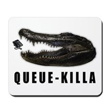 Queue-Killa Mousepad