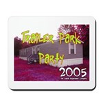 Trailer Park Party Mousepad