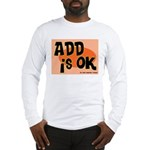 ADD Is Ok Long Sleeve T-Shirt