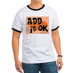 ADD Is Ok Ringer T