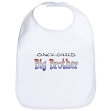 Only Child is a Big Brother - Bib