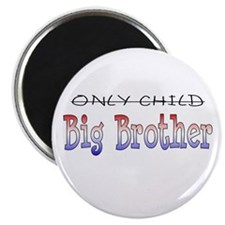 Only Child is a Big Brother - Magnet