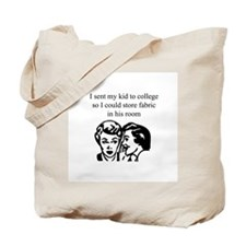 Fabric - Sent Son to College Tote Bag