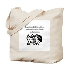 Fabric - Sent Daughter to Col Tote Bag