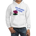 Ask Me About My Roses Hooded Sweatshirt