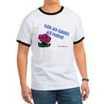 Ask Me About My Roses Ringer T
