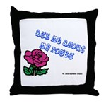 Ask Me About My Roses Throw Pillow