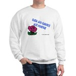 Ask Me About My Roses Sweatshirt