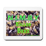 NIMBY Killer Bees Mousepad
