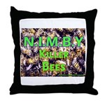 NIMBY Killer Bees Throw Pillow