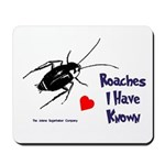 Roaches I Have Known Mousepad