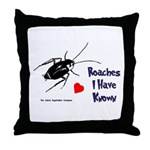 Roaches I Have Known Throw Pillow