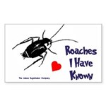 Roaches I Have Known Rectangle Sticker