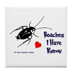 Roaches I Have Known Tile Coaster