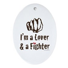 I'm A Lover And A Fighter MMA Oval Ornament