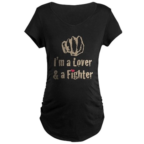 I'm A Lover And A Fighter MMA Maternity Dark T-Shi