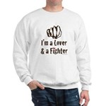 I'm A Lover And A Fighter MMA Sweatshirt