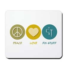 Peace Love Fix Stuff Mousepad