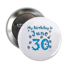 "June 30th Birthday 2.25"" Button"