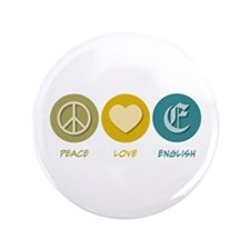 "Peace Love English 3.5"" Button"