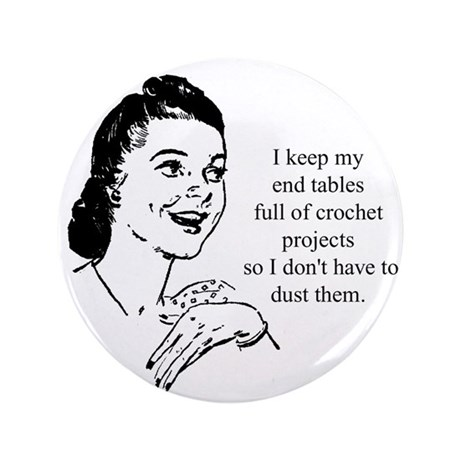 "Crochet - Don't Dust 3.5"" Button"