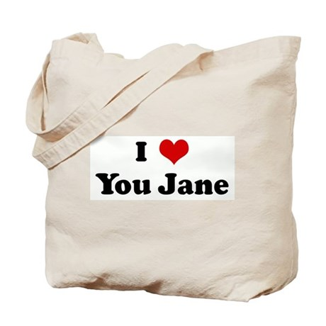 I Love You Jane Tote Bag