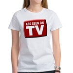 Ass Seen On TV Women's T-Shirt
