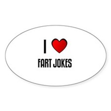 I LOVE FART JOKES Oval Decal