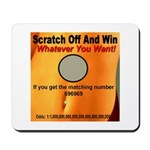 Scratch Off And Win Whatever Mousepad