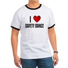 I LOVE SAFETY DANCE T