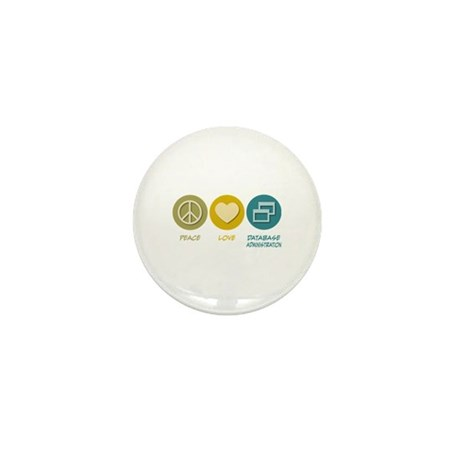 Peace Love Database Administration Mini Button (10